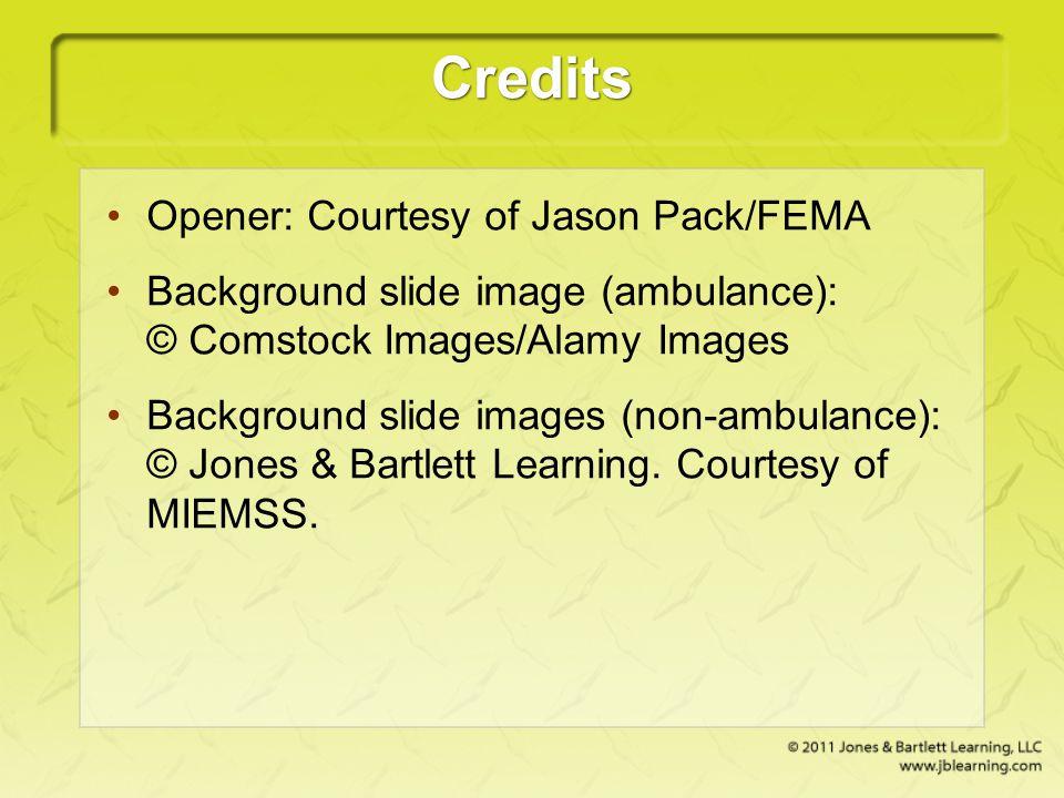 Credits Opener: Courtesy of Jason Pack/FEMA Background slide image (ambulance): © Comstock Images/Alamy Images Background slide images (non-ambulance)