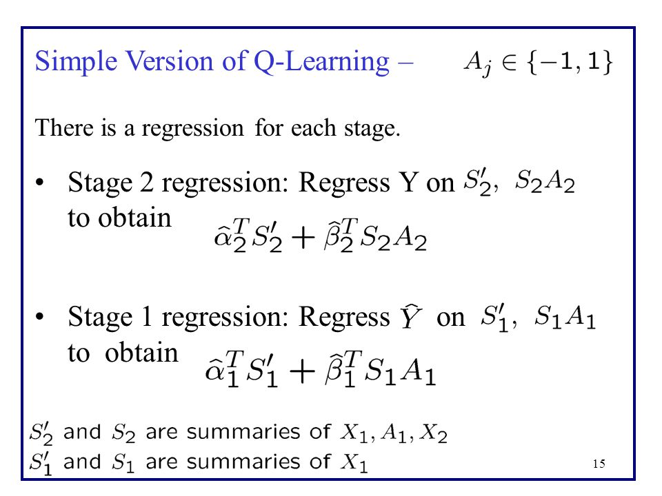 15 There is a regression for each stage.