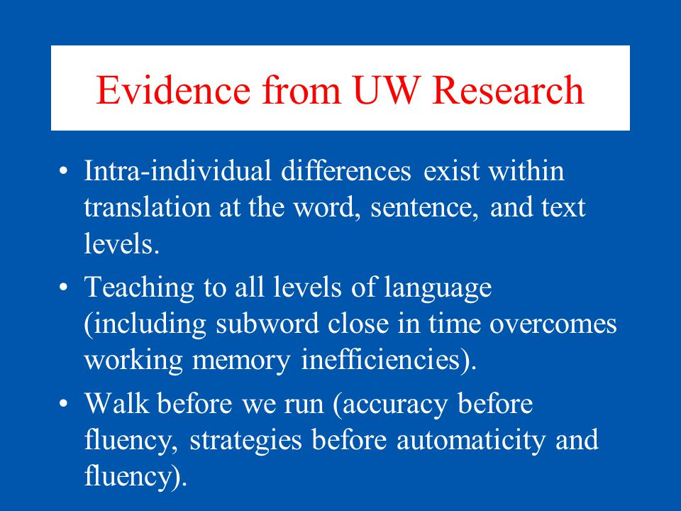 Evidence from UW Research Intra-individual differences exist within translation at the word, sentence, and text levels.