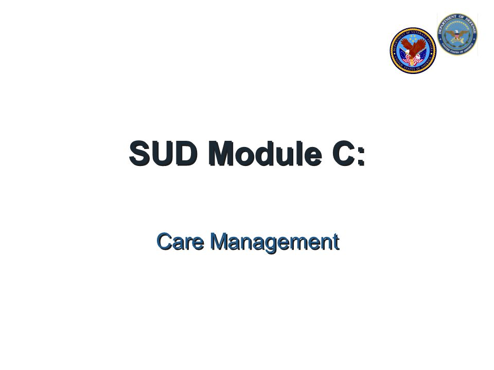 SUD Module C: Care Management