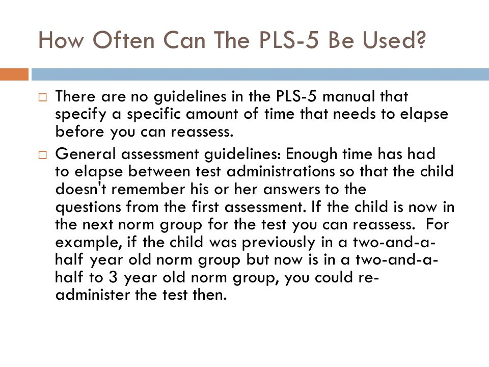 How Often Can The PLS-5 Be Used?  There are no guidelines in the PLS-5 manual that specify a specific amount of time that needs to elapse before you