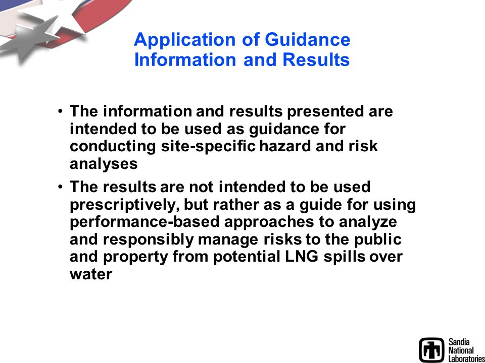 Application of Guidance Information and Results The information and results presented are intended to be used as guidance for conducting site-specific