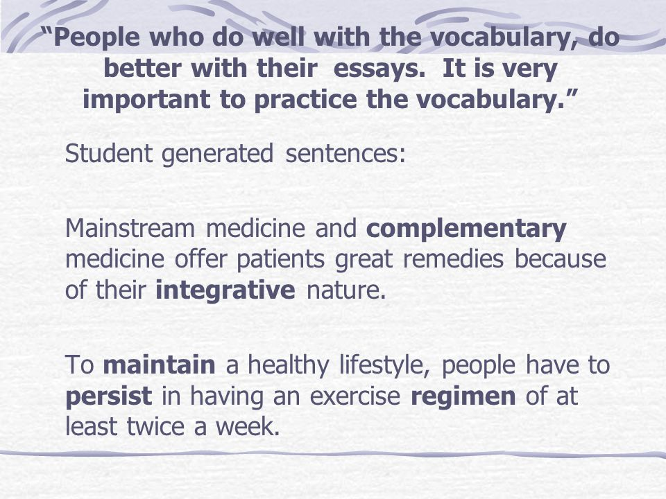 People who do well with the vocabulary, do better with their essays.