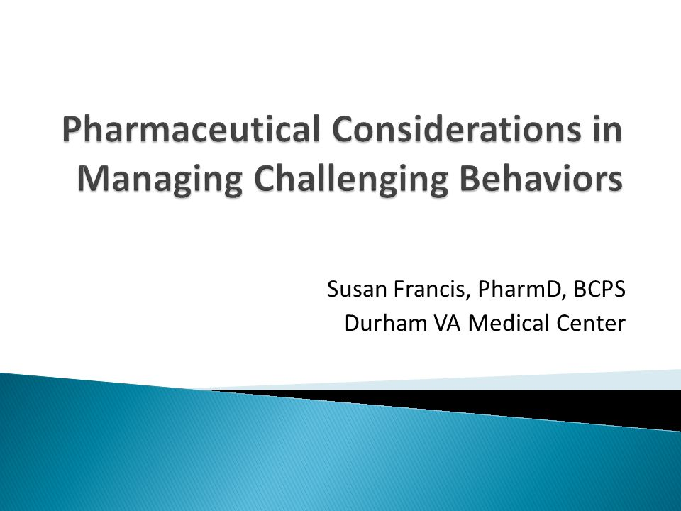 The medication must be necessary ◦ Behavior poses danger to self, others or interfere with ability to provide care  In residents with dementia, must document specific behaviors and number of episodes  Lowest Effective Dose  Drug should be discontinued if not needed  Close monitoring for significant side effects