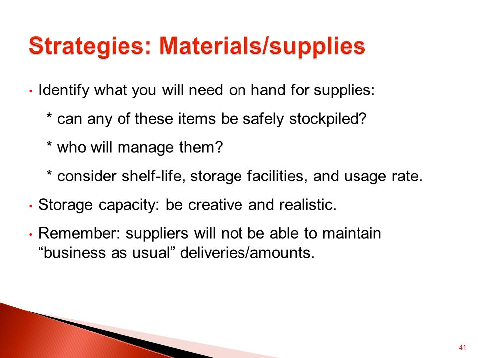Identify what you will need on hand for supplies: * can any of these items be safely stockpiled.