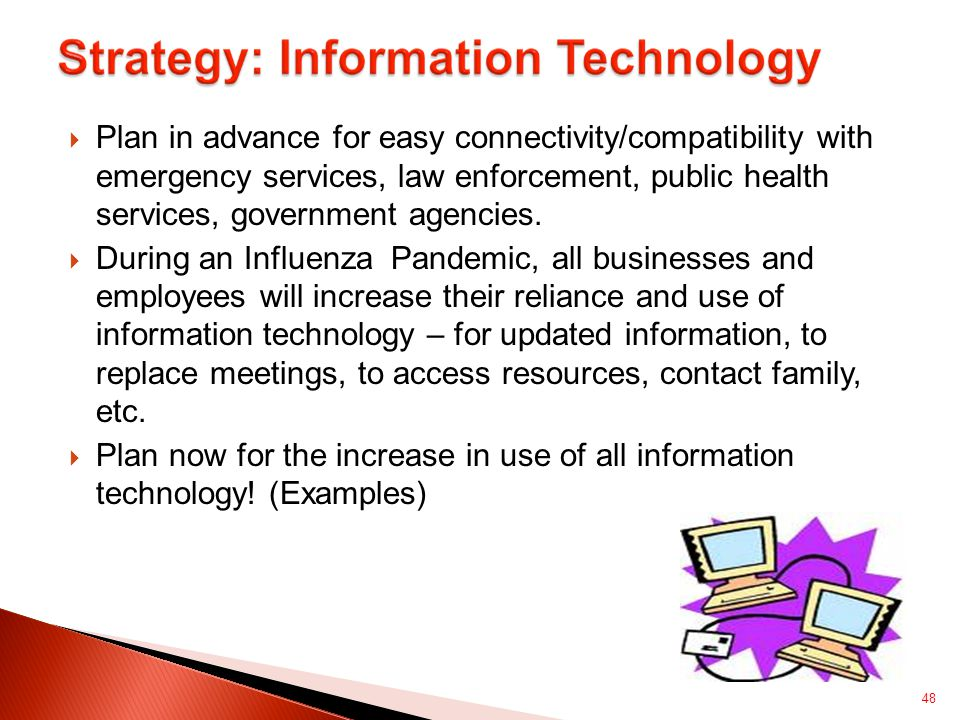  Plan in advance for easy connectivity/compatibility with emergency services, law enforcement, public health services, government agencies.