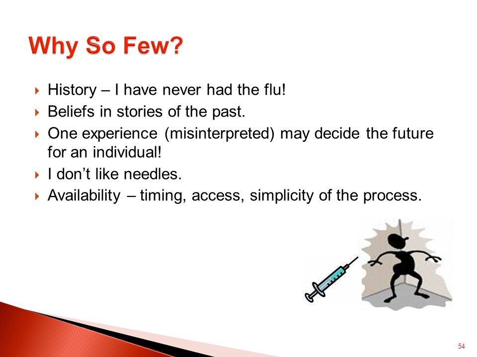  History – I have never had the flu.  Beliefs in stories of the past.