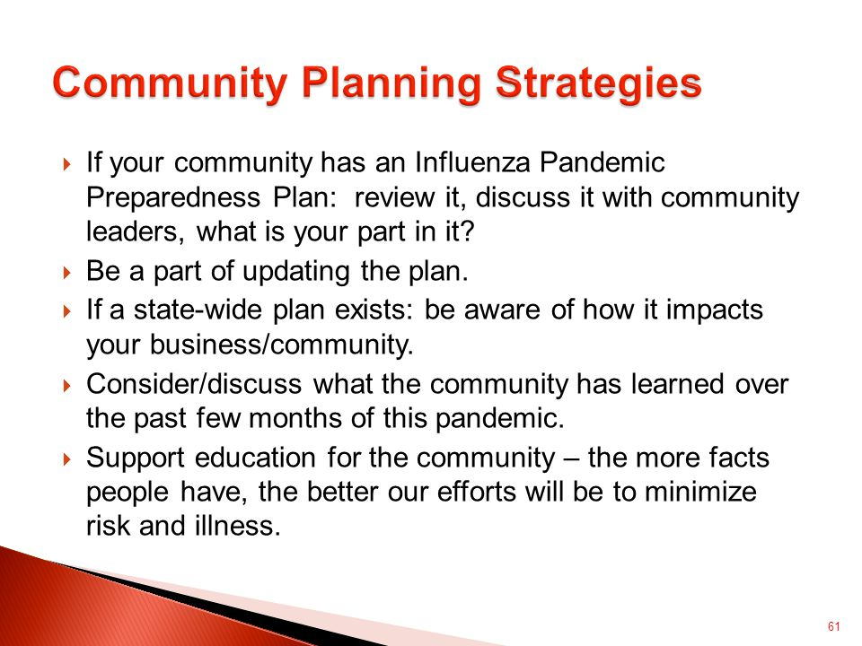  If your community has an Influenza Pandemic Preparedness Plan: review it, discuss it with community leaders, what is your part in it.