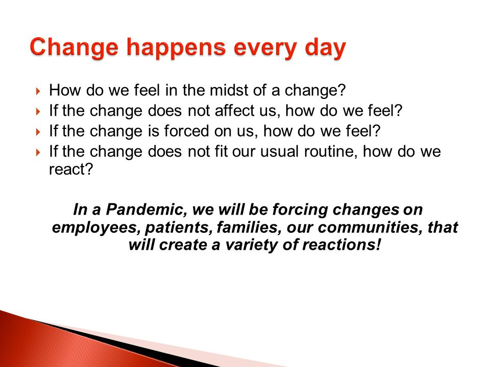  How do we feel in the midst of a change.  If the change does not affect us, how do we feel.