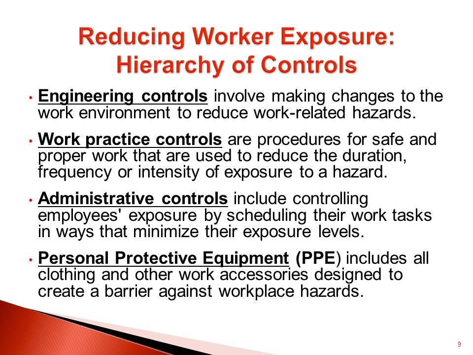 Engineering controls involve making changes to the work environment to reduce work-related hazards.