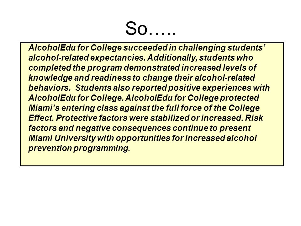 So…..AlcoholEdu for College succeeded in challenging students' alcohol-related expectancies.