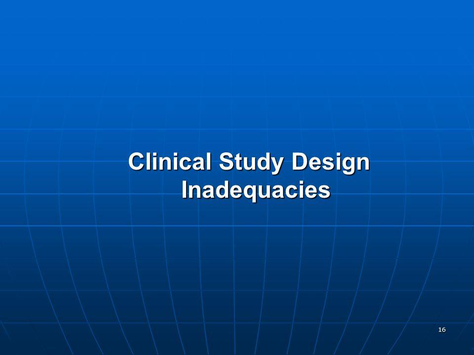 16 Clinical Study Design Inadequacies