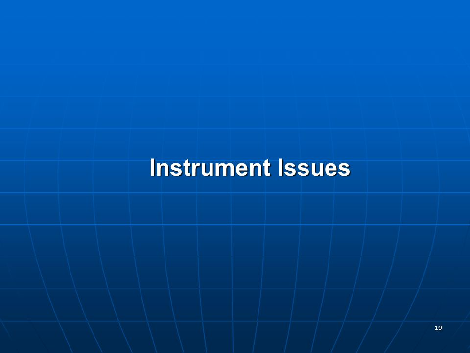 19 Instrument Issues Instrument Issues