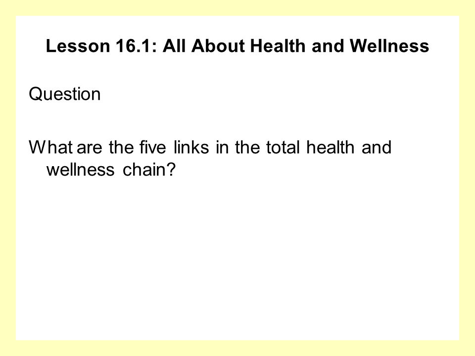 Lesson 16.1: All About Health and Wellness Answer The positive and negative aspects of social health and wellness: Negative= lonely Positive= involved