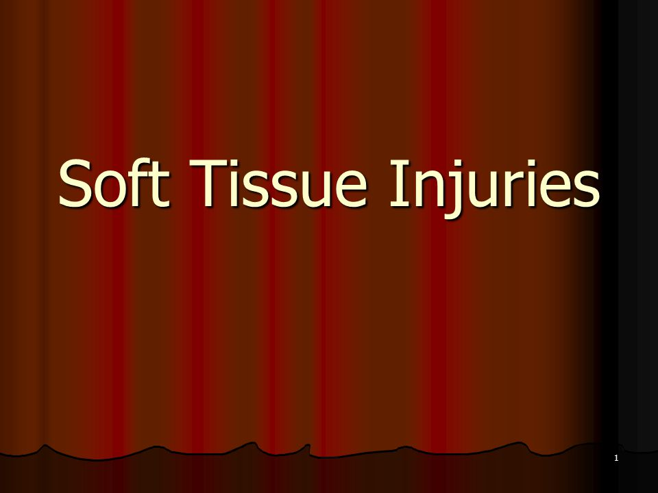 1 Soft Tissue Injuries