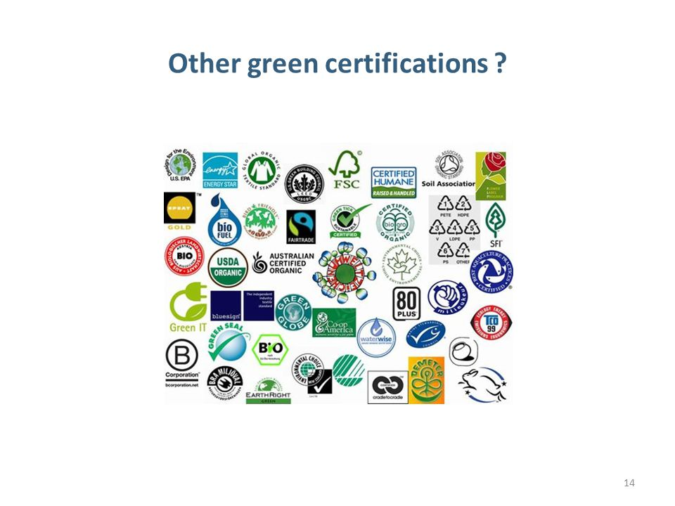14 Other green certifications ?