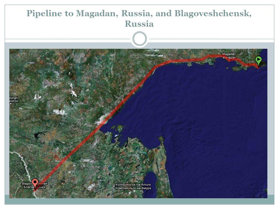 Pipeline to Magadan, Russia, and Blagoveshchensk, Russia