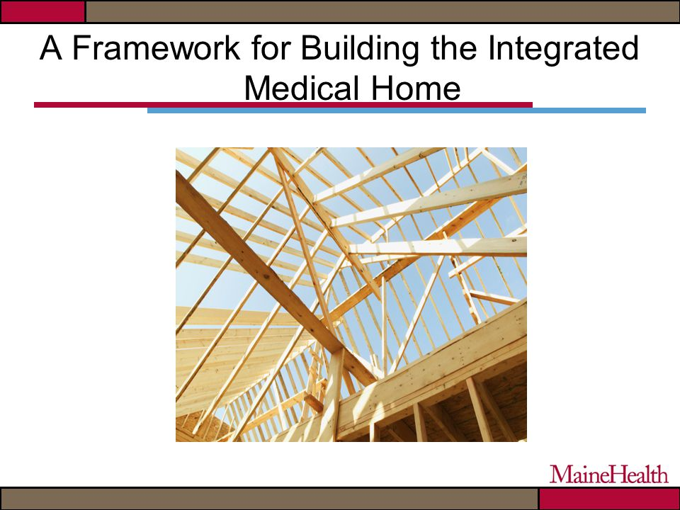 A Framework for Building the Integrated Medical Home