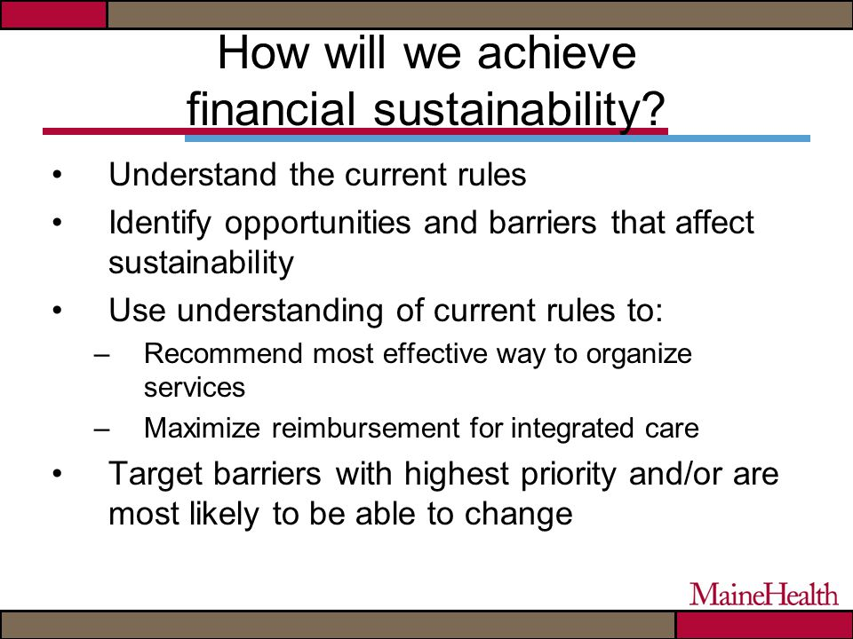 How will we achieve financial sustainability.