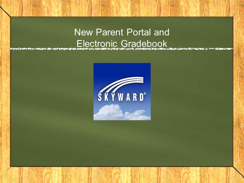 New Parent Portal and Electronic Gradebook