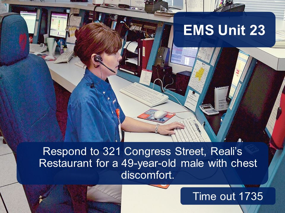 Respond to 321 Congress Street, Reali's Restaurant for a 49-year-old male with chest discomfort.