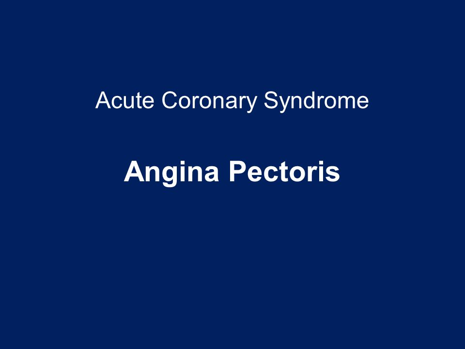 Acute Coronary Syndrome Angina Pectoris