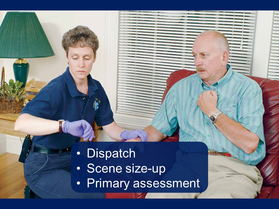 Dispatch Scene size-up Primary assessment