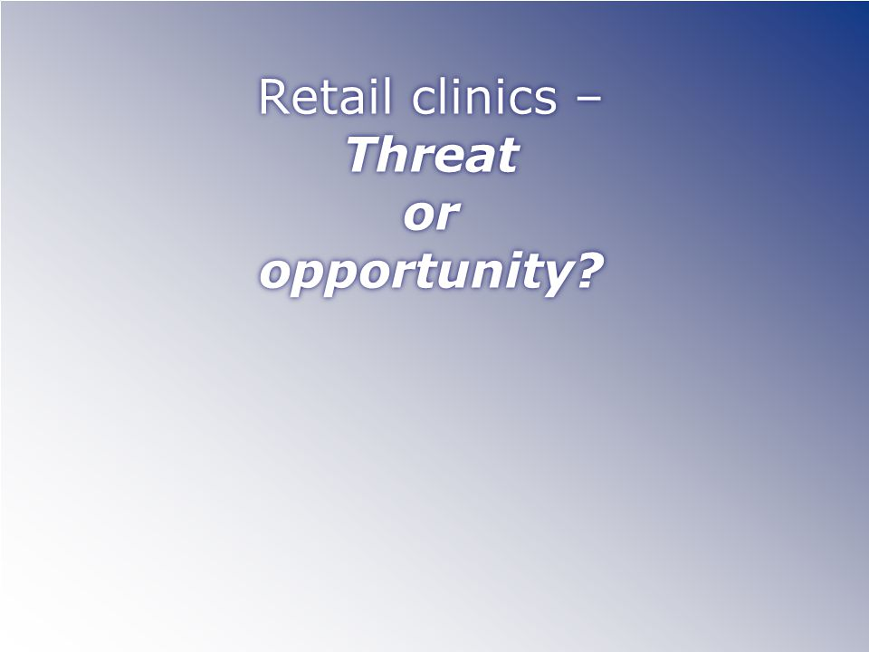 Retail clinics – Threat or opportunity?
