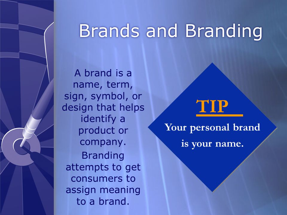Brands and Branding A brand is a name, term, sign, symbol, or design that helps identify a product or company.