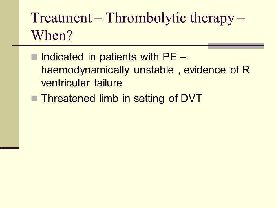 Treatment – Thrombolytic therapy – When.