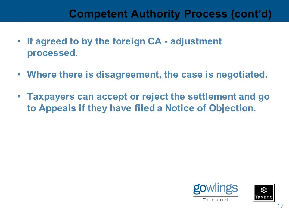 17 Competent Authority Process (cont'd) If agreed to by the foreign CA - adjustment processed.