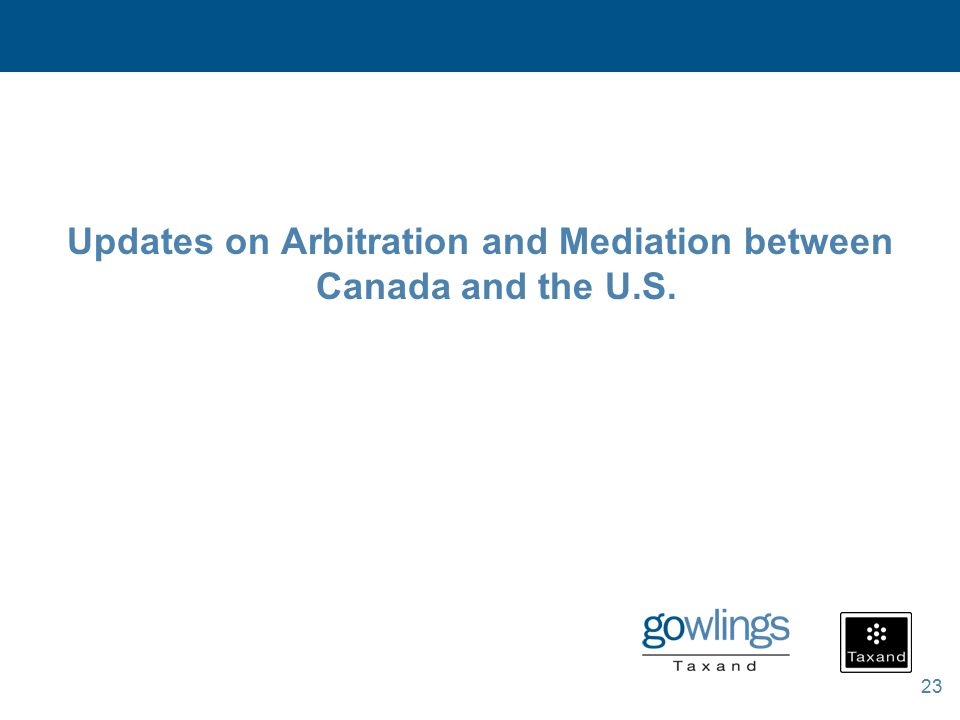23 Updates on Arbitration and Mediation between Canada and the U.S.
