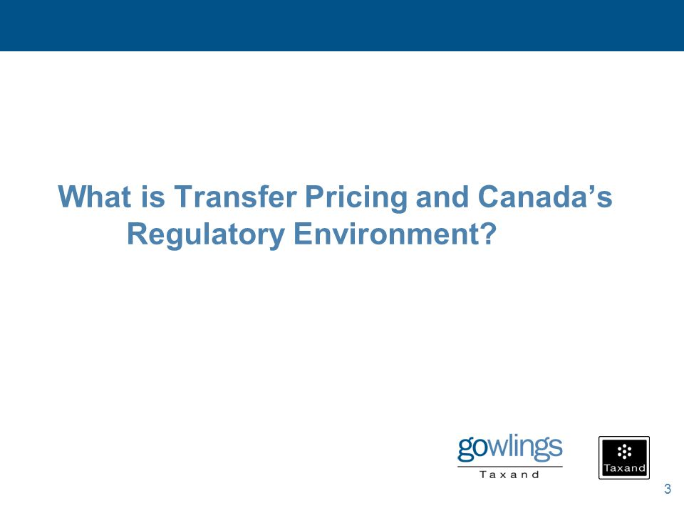 3 What is Transfer Pricing and Canada's Regulatory Environment