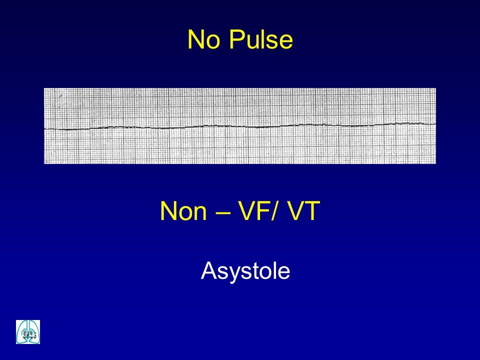 Asystole Non – VF/ VT No Pulse