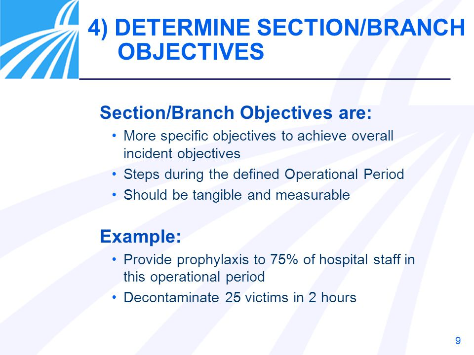 10 5) DETERMINE STRATEGIES AND TACTICS Strategy Defined: The general direction selected to accomplish incident objectives (NIMS) The approach to achieving the objectives Tactics Defined: Specific actions, sequence of actions, procedures, tasks, assignments to meet strategies and objectives The boots on the ground or doers