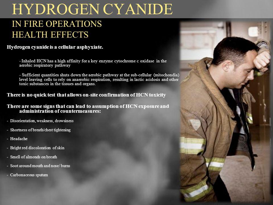Hydrogen cyanide is a cellular asphyxiate.
