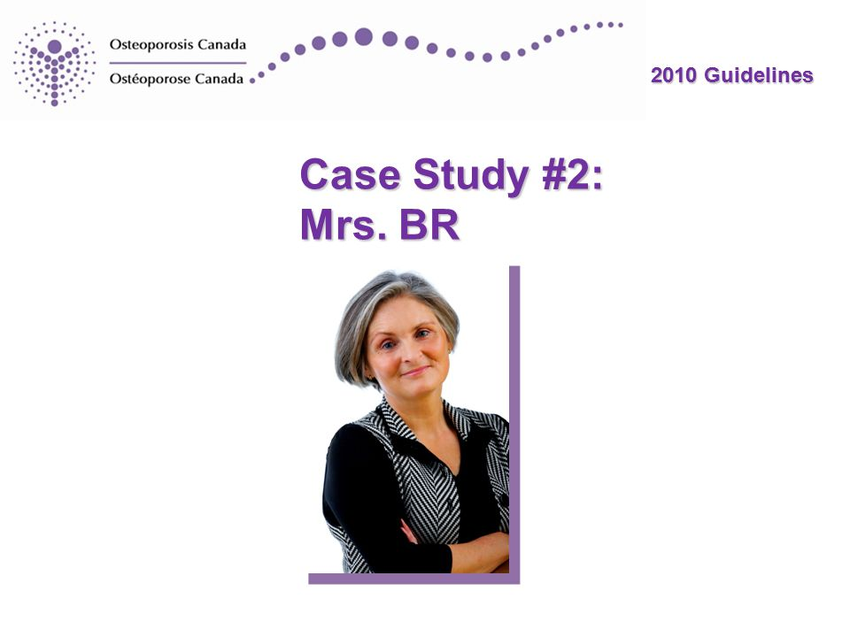 2010 Guidelines Case Study #2: Mrs. BR 2010 Guidelines
