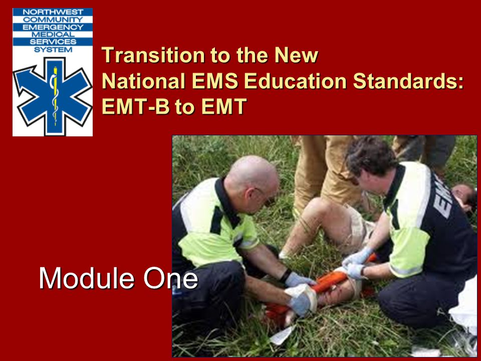 Transition to the New National EMS Education Standards: EMT-B to EMT Module One