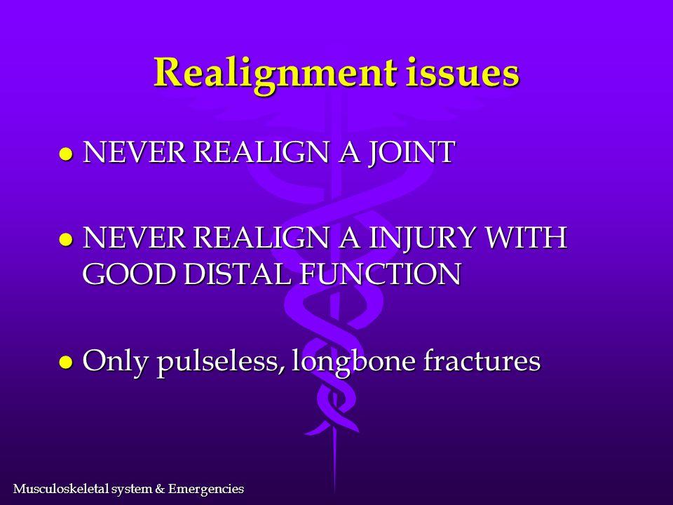 Musculoskeletal system & Emergencies General Principles of Splinting (2 of 2) l Immobilize the joints l Pad rigid splints l Maintain manual immobiliza