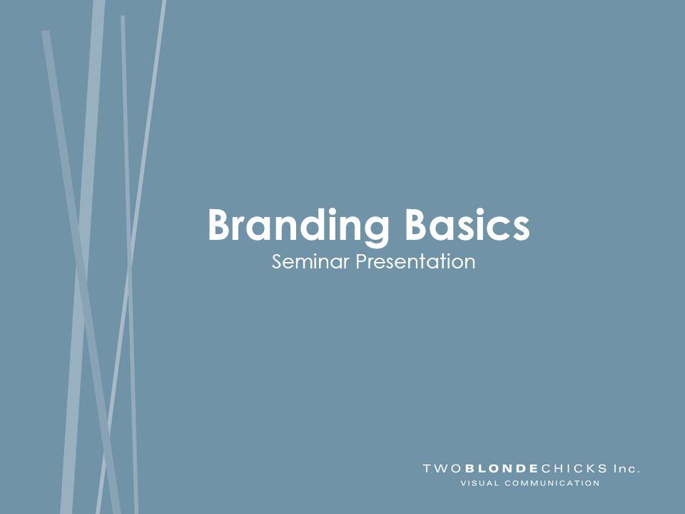 Branding Basics Seminar Presentation