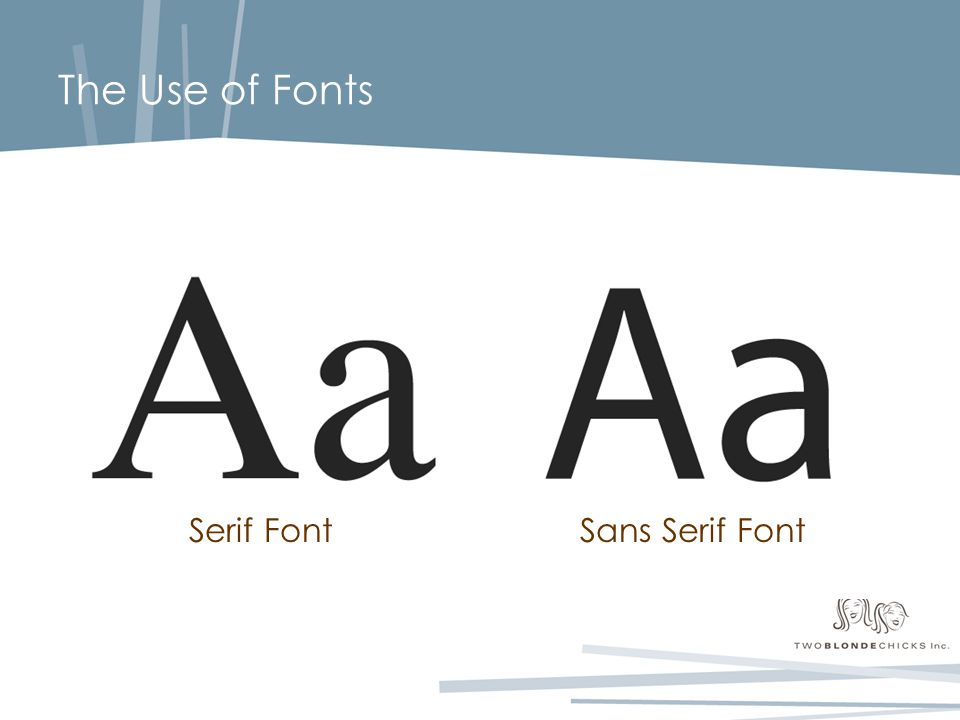The Use of Fonts Serif FontSans Serif Font