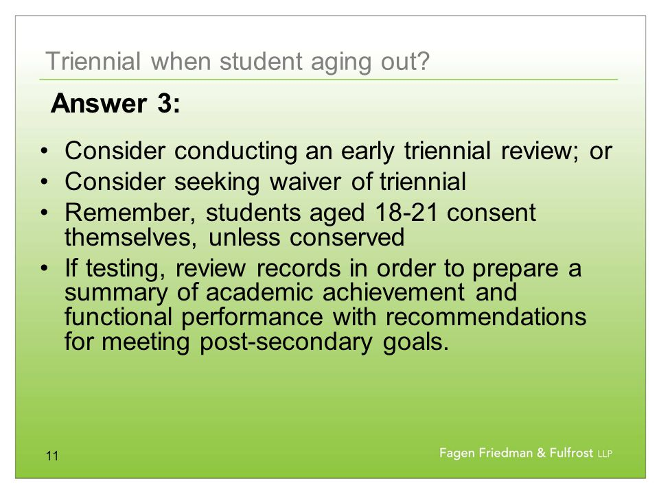 11 Triennial when student aging out.