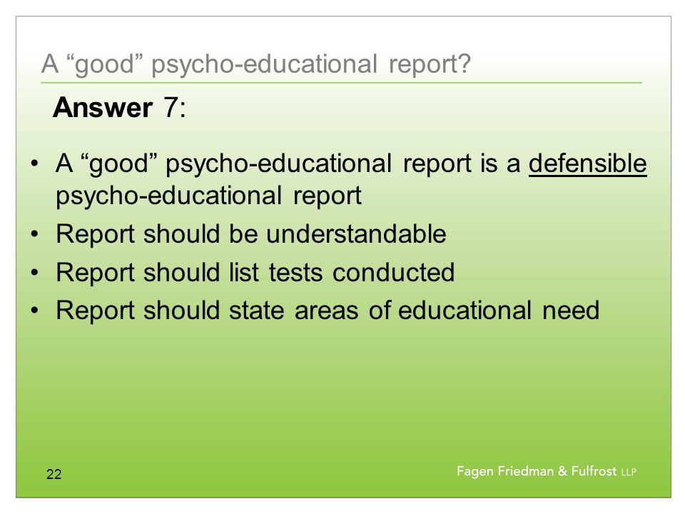 22 A good psycho-educational report.