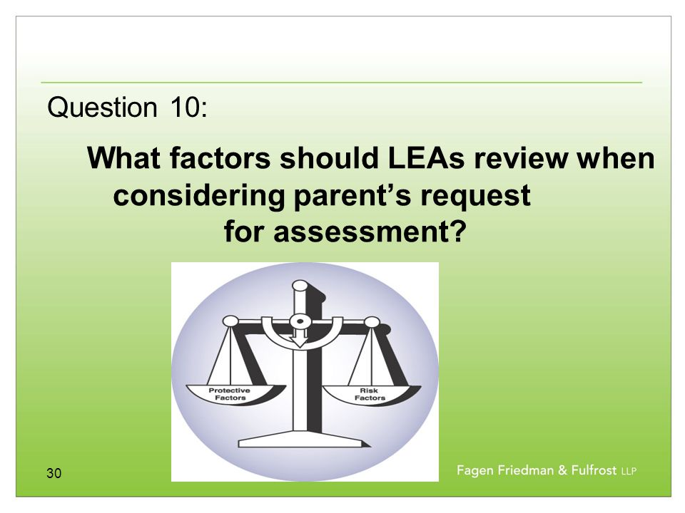 30 What factors should LEAs review when considering parent's request for assessment? Question 10: