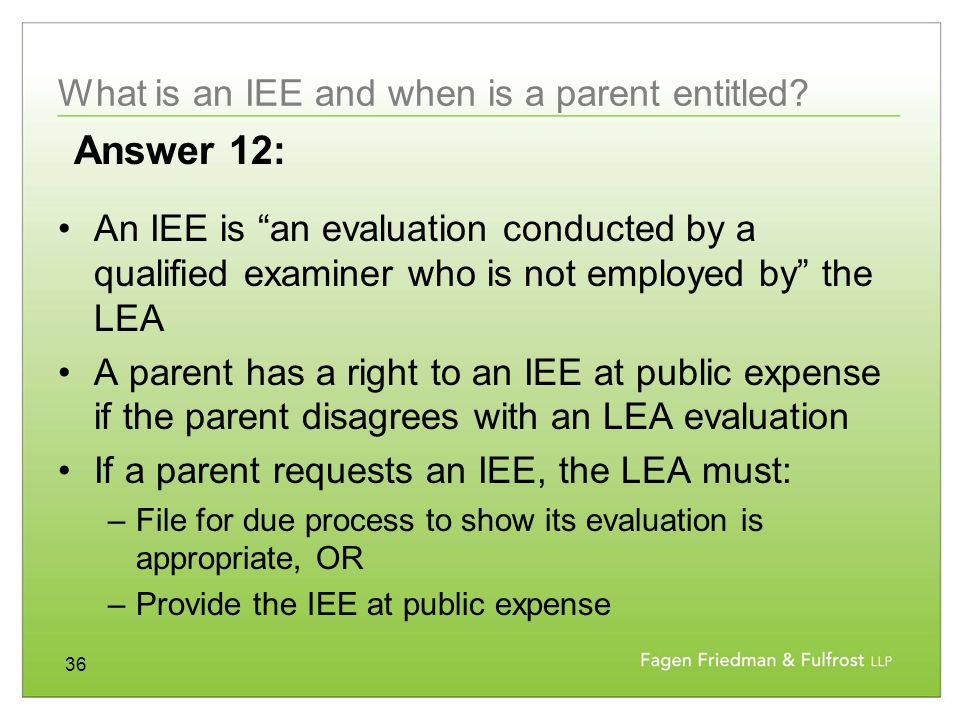 36 What is an IEE and when is a parent entitled.