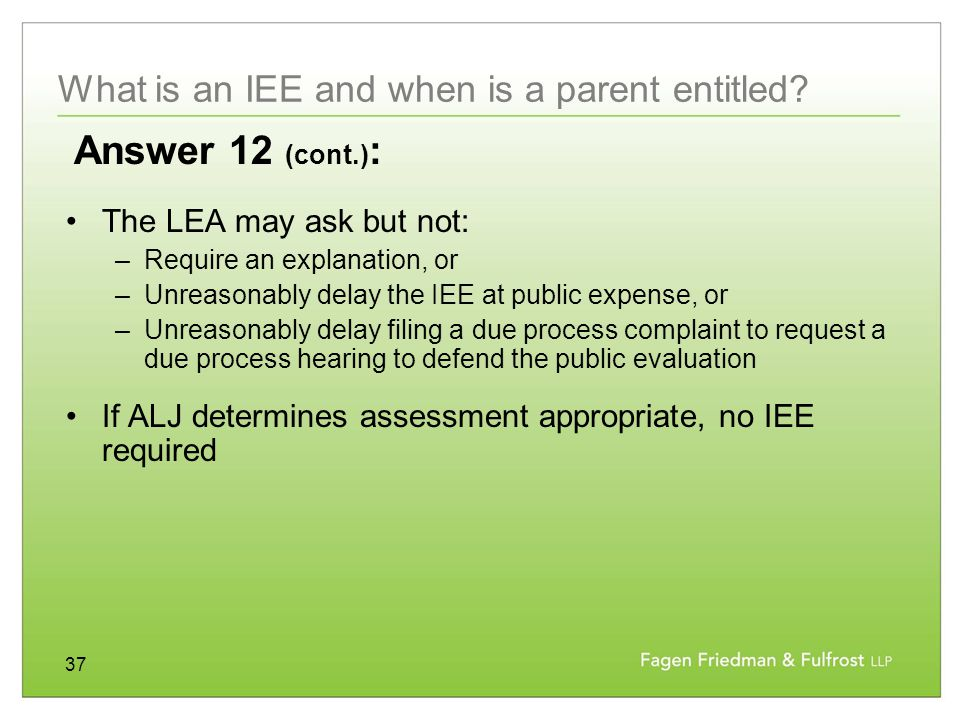 37 What is an IEE and when is a parent entitled.