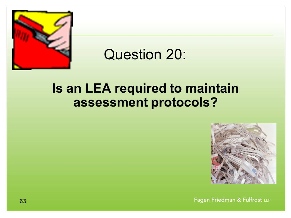 63 Is an LEA required to maintain assessment protocols? Question 20: