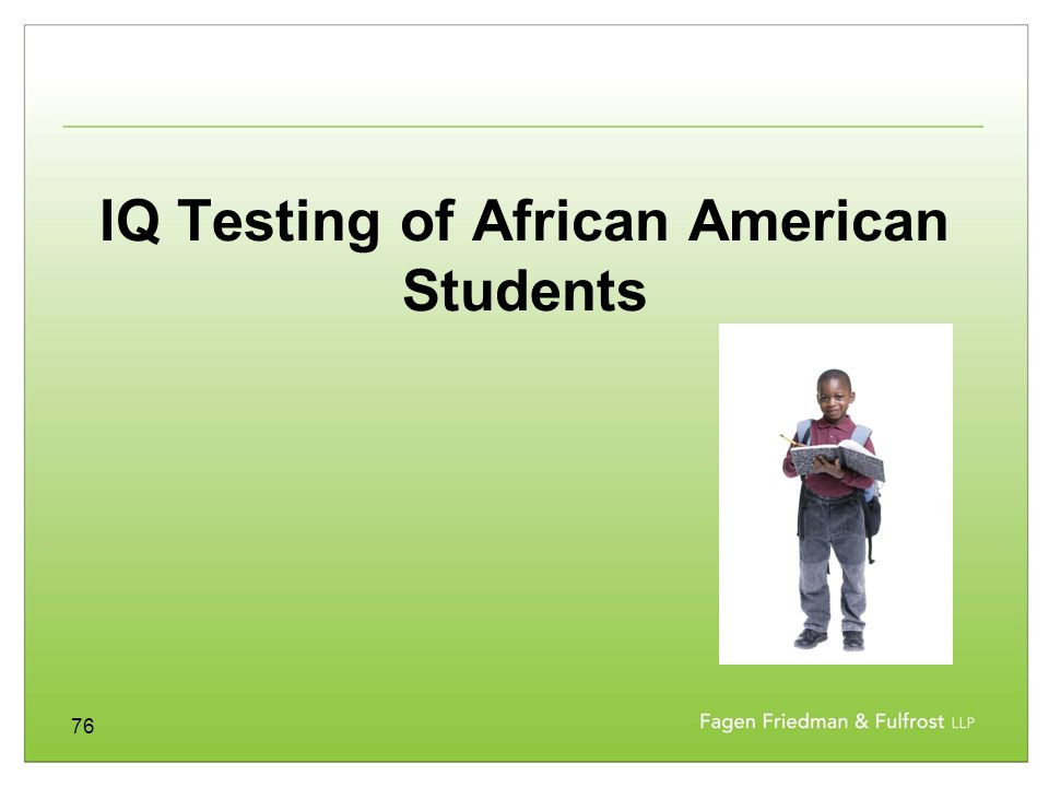 76 IQ Testing of African American Students