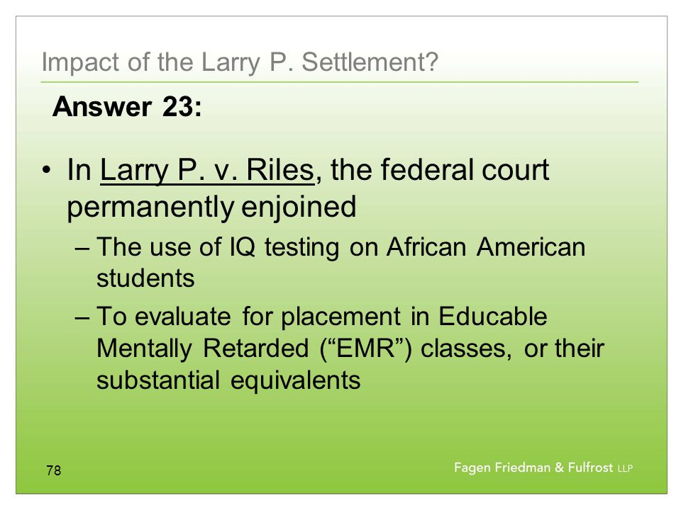78 Impact of the Larry P.Settlement. In Larry P. v.