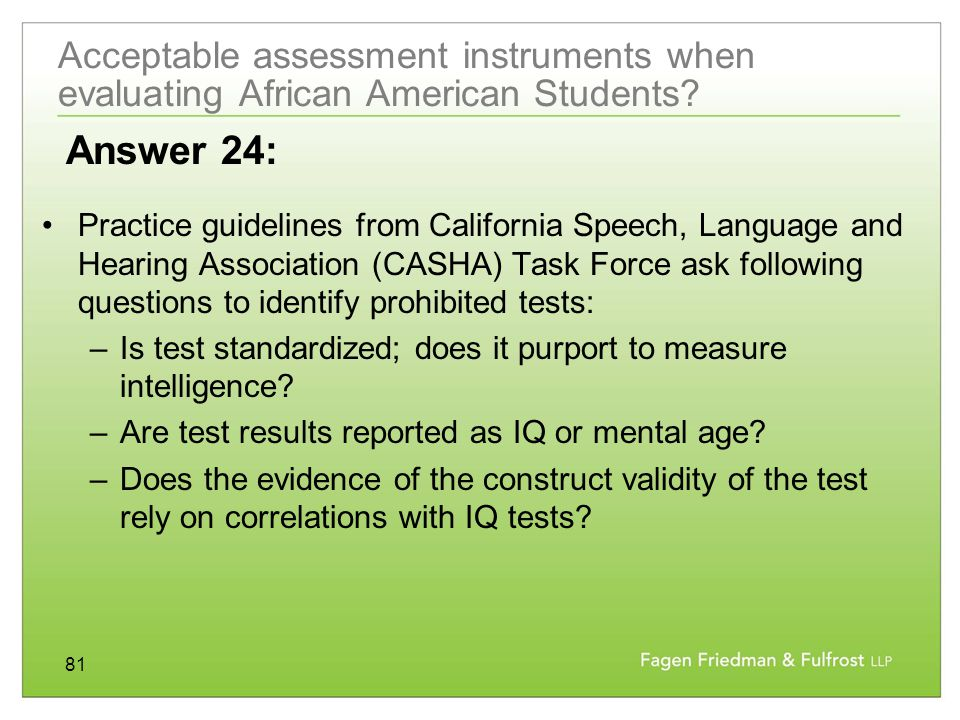 81 Acceptable assessment instruments when evaluating African American Students.